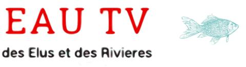 EAU TV – DES ÉLUS ET DES RIVIÈRES